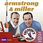 Armstrong & Miller: Children's Hour | Alexander Armstrong,Ben Miller