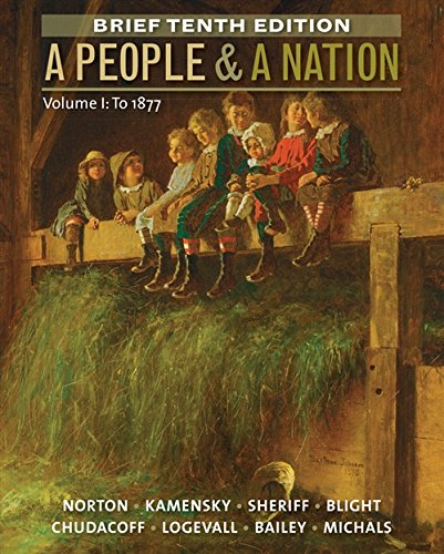 A People and a Nation Volume I To 1877 Brief Edition