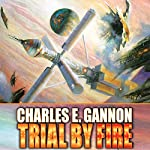 Trial by Fire: Caine Riordan, Book 2 | Charles E. Gannon