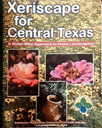 Xeriscape for Central Texas - A Water-wise Approach to Home Landscaping