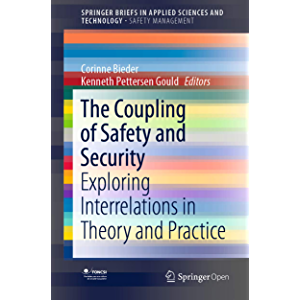 The Coupling of Safety and Security: Exploring Interrelations in Theory and Practice (SpringerBriefs in Safety…