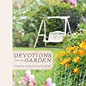 Devotions from the Garden: Finding Peace and Rest in Your Busy Life Audiobook by Miriam Drennan Narrated by Nan Gurley