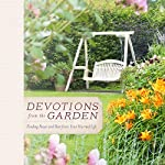 Devotions from the Garden: Finding Peace and Rest in Your Busy Life | Miriam Drennan