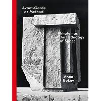 Avant–Garde as Method – Vkhutemas and the Pedagogy of Space, 1920–1930