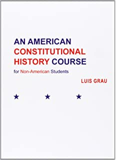 An American Constitutional History Course for Non-American Students (Spanish Edition)