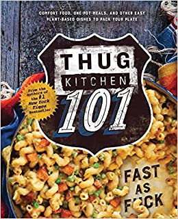 thug kitchen 101 fast as fck thug kitchen cookbooks