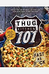 Thug Kitchen 101: Fast as F*ck Hardcover