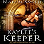 Kaylee's Keeper: Masters of the Castle, Book 2 | Maren Smith
