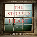 The Stopped Heart: A Novel Hörbuch von Julie Myerson Gesprochen von: Elizabeth Knowelden, Lucinda Clare