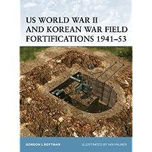 US World War II and Korean War Field Fortifications 1941–53 (Fortress)