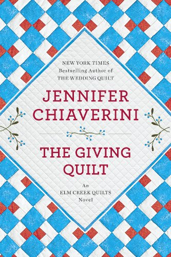 (The Giving Quilt: An Elm Creek Quilts Novel (The Elm Creek Quilts Book)