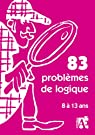 83 Problèmes de Logique par Schneider
