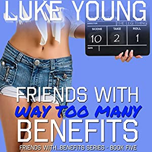 Friends with Way Too Many Benefits Audiobook