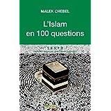 Islam en 100 questions (L')