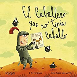 El caballero que no tenía caballo (Spanish Edition) by [J.S.Pinillos]