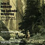 The Splendid Wayfaring: Jedediah Smith and the Ashley-Henry Men, 1822-1831 | John G. Neihardt