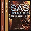 Behind Iraqi Lines (SAS Operation) Audiobook by Shaun Clarke Narrated by Josh Cohen