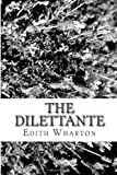 The Dilettante, Edith Wharton, 1482078163