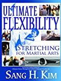 Ultimate Flexibility: Stretching for Martial Arts