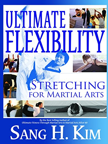Exercise Products : Ultimate Flexibility: Stretching for Martial Arts