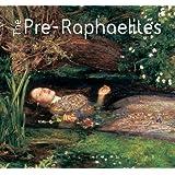 The Pre-Raphaelites (The World's Greatest Art)