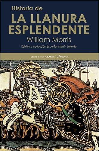 Historia de la Llanura Esplendente (Letras Populares): Amazon.es: Morris, William: Libros