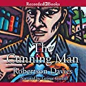 The Cunning Man Audiobook by Robertson Davies Narrated by George Guidall