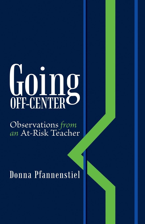 Going Off-Center: Observations from an At-Risk Teacher ebook