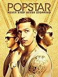DVD : Popstar: Never Stop Never Stopping