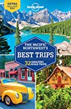 Lonely Planet Pacific Northwest s Best Trips (Travel Guide)