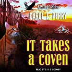 It Takes a Coven: Witch City Mystery Series, Book 6 | Carol J. Perry