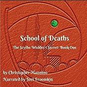 School of Deaths: The Scythe Wielder's Secret | Christopher Mannino