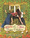 Elvis and Olive, Stephanie Elaine Watson, 0545151481