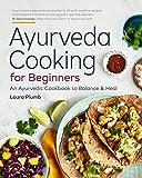 #5: Ayurveda Cooking for Beginners: An Ayurvedic Cookbook to Balance and Heal