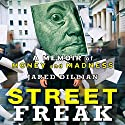 Street Freak: Money and Madness at Lehman Brothers Audiobook by Jared Dillian Narrated by LJ Ganser