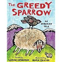 The Greedy Sparrow: An Armenian Tale