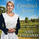 Caroline's Secret: Wells Landing, Book 1 | Amy Lillard
