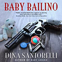 Baby Bailino: Baby Grand Trilogy, Book 2 Audiobook by Dina Santorelli Narrated by Daniel Penz