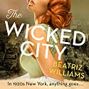 The Wicked City Audiobook by Beatriz Williams Narrated by Julie McKay, Dara Rosenberg