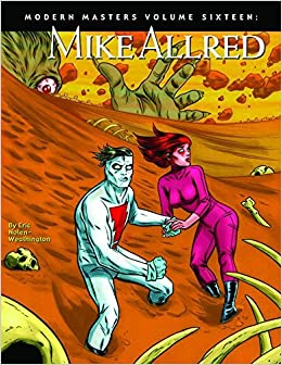 Modern Masters Volume 16: Mike Allred: Mike Allred v. 16 (Modern Masters (TwoMorrows Publishing)) by Eric Nolen-Weathington (2008-05-08)
