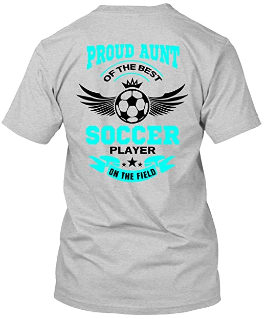8f723f05c41 Proud Aunt of The Best Soccer Player T Shirt, I Love Soccer T Shirt-
