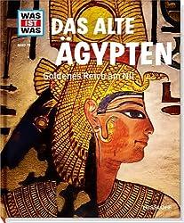 Was ist was Bd. 070: Das alte Ägypten. Goldenes Reich am Nil