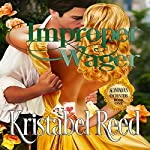 Improper Wager: Scandalous Encounters | Kristabel Reed