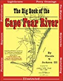 The Big Book of the Cape Fear River, Claude V. Jackson, 0981460313