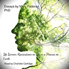 Life Lessons: Ruminations on Life as a Human on Earth: Essays by Mary A Faderan, PhD Hörbuch von Mary A Faderan PhD Gesprochen von: Charlotte Cartlidge
