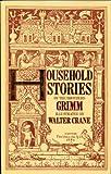 Grimm's Household Stories, Jacob Grimm and Wilhelm K. Grimm, 0831745827