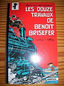 """Afficher """"Benoît brisefer . n° 1 Douze travaux de benoît brisefer (Les)"""""""