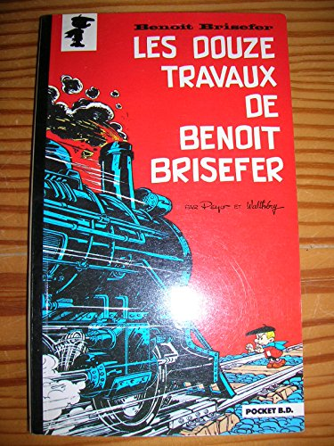 Benoît brisefer . n° 1 Douze travaux de benoît brisefer (Les)