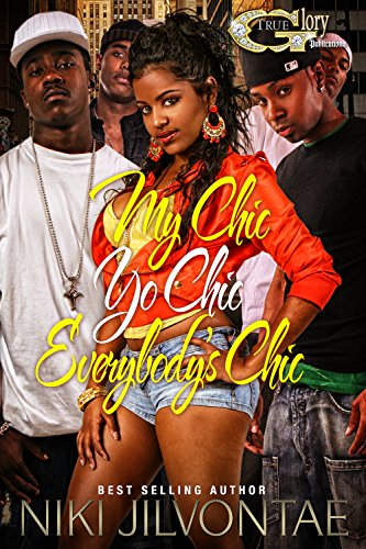 Search : My Chic, Yo Chic...Everybody Chic (My Chic,Yo Chic Everybody Chic Book 1)