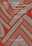 img - for Studies in Culture Contact: Interaction, Culture Change, and Archaeology (Visiting Scholar Conference Volumes) book / textbook / text book